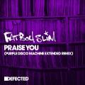 Buy Fatboy Slim - Praise You (Purple Disco Machine Extended Remix) (CDS) Mp3 Download