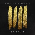 Buy Breathe Atlantis - Soulmade Mp3 Download