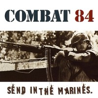 Purchase Combat 84 - Send In The Marines (Vinyl)