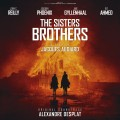 Buy Alexandre Desplat - The Sisters Brothers (Original Motion Picture Soundtrack) Mp3 Download
