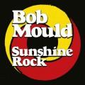 Buy Bob Mould - Sunshine Rock Mp3 Download