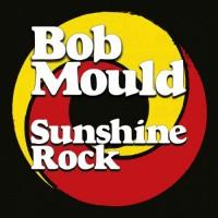 Purchase Bob Mould - Sunshine Rock