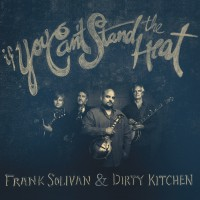 Purchase Frank Solivan & Dirty Kitchen - If You Can't Stand The Heat