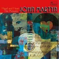 Purchase John Martyn - Head And Heart: The Acoustic John Martyn CD1