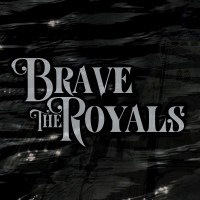 Purchase Brave The Royals - Brave The Royals
