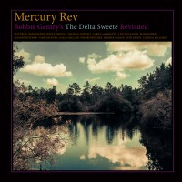 Purchase MERCURY REV - Bobbie Gentry's The Delta Sweete Revisited