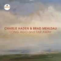Purchase Charlie Haden & Brad Mehldau - Long Ago And Far Away