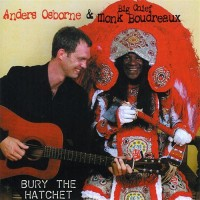Purchase Anders Osborne - Bury The Hatchet (With Monk Boudreaux)