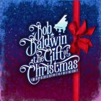 Purchase Bob Baldwin - The Gift Of Christmas