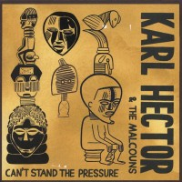 Purchase Karl Hector & The Malcouns - Can't Stand The Pressure
