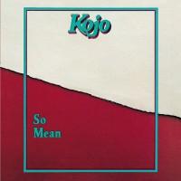 Purchase Kojo - So Mean (Vinyl)