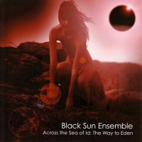 Purchase Black Sun Ensemble - Across The Sea Of ID: The Way To Eden
