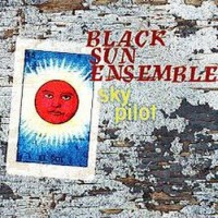Purchase Black Sun Ensemble - Sky Pilot