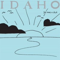 Purchase Idaho - You Were A Dick