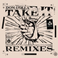 Purchase Dom Dolla - Take It (Remixes)