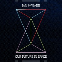 Purchase Ian Mcnabb - Our Future In Space