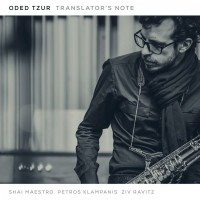 Purchase Oded Tzur - Translator's Note (With Shai Maestro, Petros Klampanis, Ziv Ravitz)