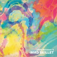 Purchase John Medeski's Mad Skillet - Mad Skillet
