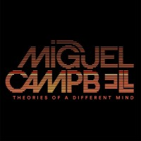 Purchase Miguel Campbell - Theories Of A Different Mind