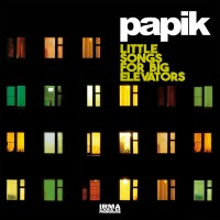 Purchase Papik - Little Songs For Big Elevators CD1