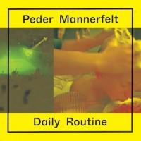 Purchase Peder Mannerfelt - Daily Routine