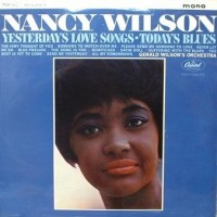 Purchase Nancy Wilson - Yesterday's Love Songs, Today's Blues (Vinyl)