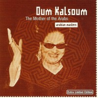 Purchase Oum Kalsoum - The Mother Of The Arabs