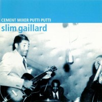 Purchase Slim Gaillard - Cement Mixer Putti Putti