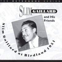 Purchase Slim Gaillard - Slim Gaillard At Birdland 1951