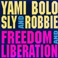 Purchase Yami Bolo - Freedom And Liberation (With Sly & Robbie)