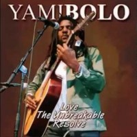 Purchase Yami Bolo - Love The Unbreakable Resolve