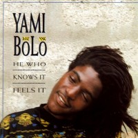 Purchase Yami Bolo - He Who Knows It, Feels It