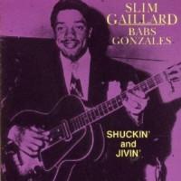 Purchase Slim Gaillard - Shuckin' And Jivin' (With Babs Gonzales)