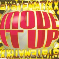 Purchase Systematixx - Move It Up (Gimme Your Lovin') (MCD)