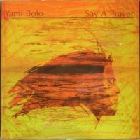 Purchase Yami Bolo - Say A Prayer