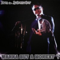 Purchase Dan The Automator - Wanna Buy A Monkey?