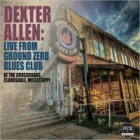 Purchase Dexter Allen - Live From Ground Zero Blues Club