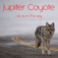 Buy Jupiter Coyote - Life Got In The Way Mp3 Download