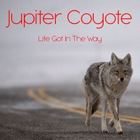 Purchase Jupiter Coyote - Life Got In The Way
