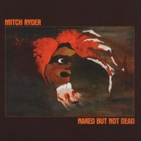 Purchase Mitch Ryder - Naked But Not Dead (Vinyl)