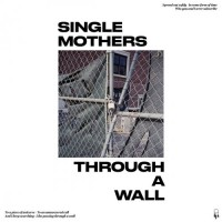 Purchase Single Mothers - Through A Wall