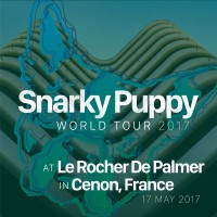 Purchase Snarky Puppy - 2017-05-17 Le Rocher De Palmer, Cenon, France