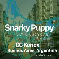 Purchase Snarky Puppy - Live Snarky - December 17, 2017 - Buenos Aires, Argentina