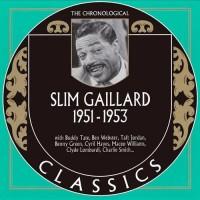 Purchase Slim Gaillard - The Chronological Classics: 1951-1953
