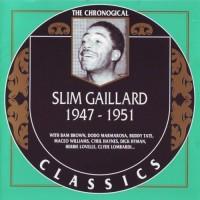Purchase Slim Gaillard - The Chronological Classics: 1947-1951