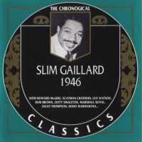 Purchase Slim Gaillard - The Chronological Classics: 1946