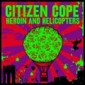 Buy Citizen Cope - Heroin And Helicopters Mp3 Download