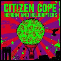 Purchase Citizen Cope - Heroin And Helicopters