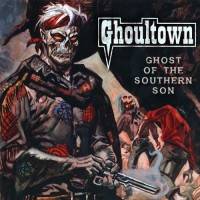 Purchase Ghoultown - Ghost Of The Southern Son