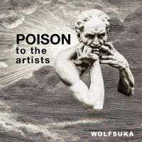 Purchase Wolfsuka - Poison To The Artists